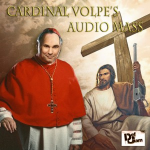 Cardinal Volpe's Audio Mass Pic