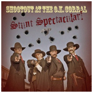 Shootout At The O.K. Corral Stunt Spectacular Pic