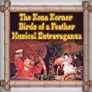 The-Kona-Korner-Birds-Of-A-Feather-Musical-Extravaganza-Pic
